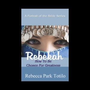 A Portrait of the Bride: Rebekah   Rebecca Park Totilo