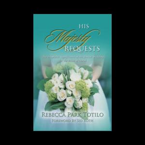His Majesty Requests Paperback   Rebecca Park Totilo
