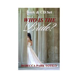 Who Is The Bride   Rebecca Park Totilo